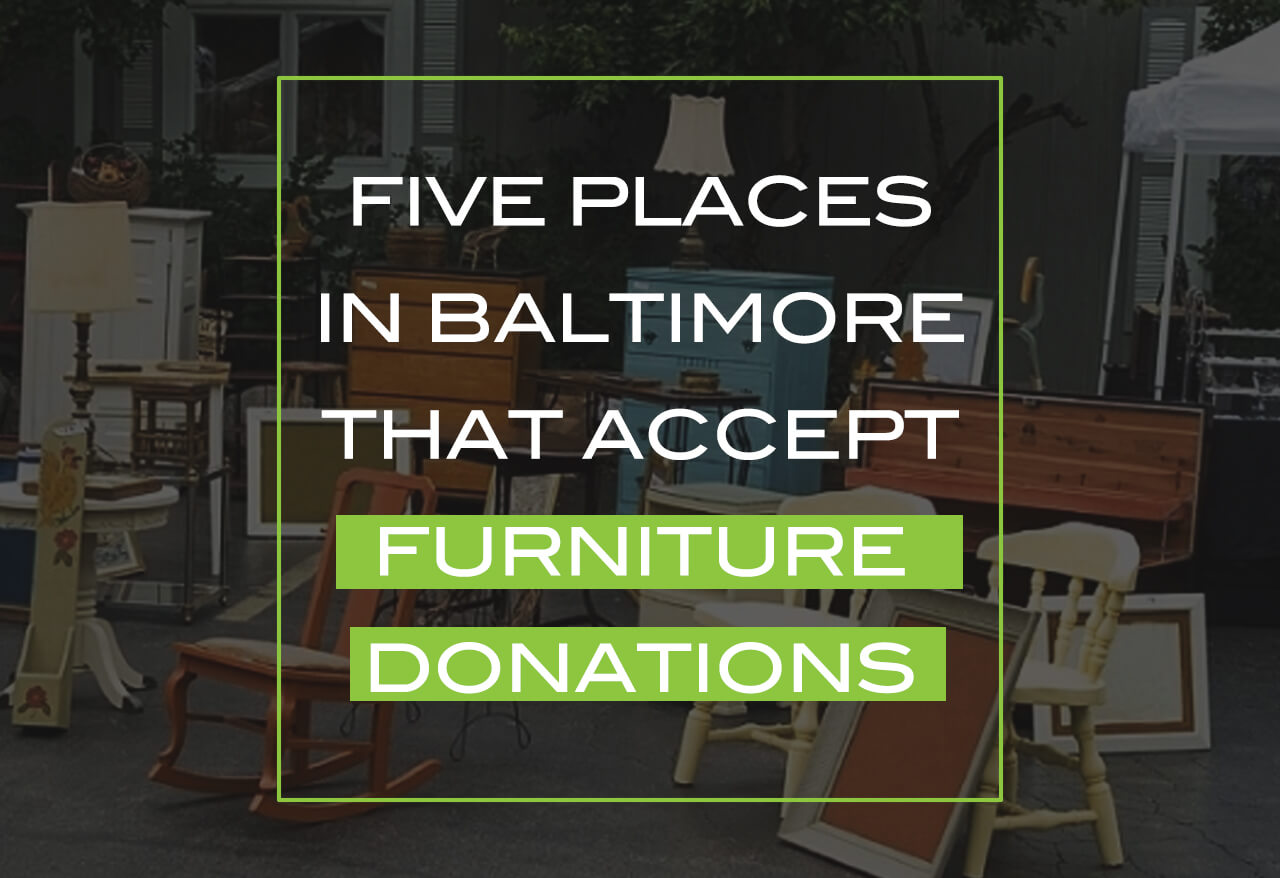 5 Places In Baltimore That Accept Furniture Donations Cheap Movers