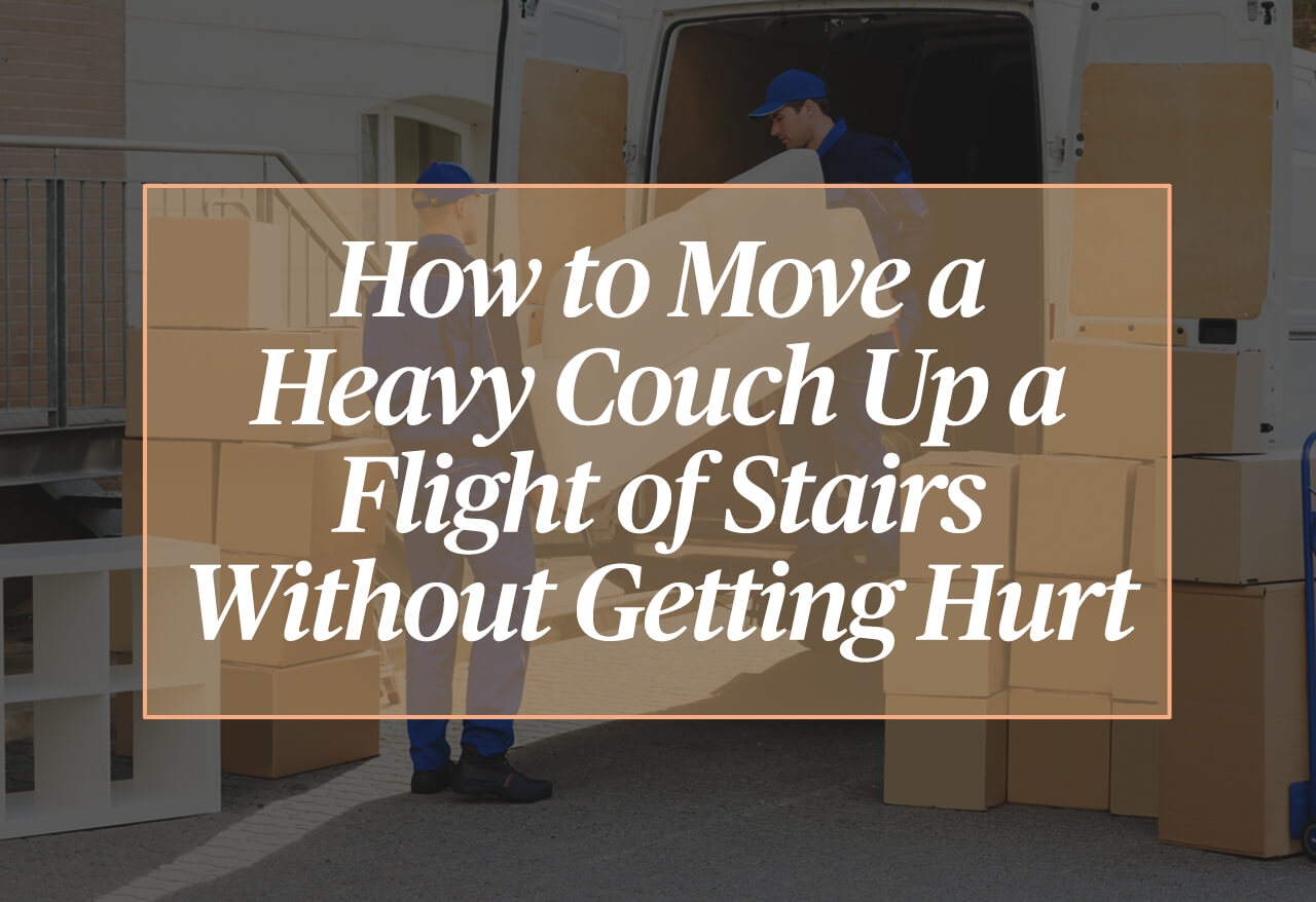 How To Move A Heavy Couch Up Flight Of Stairs Without